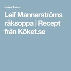 Leif Mannerströms räksoppa | Recept från Köket.se
