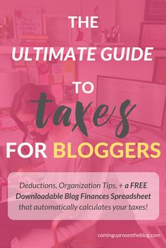 The Ultimate Guide to Taxes for Bloggers (+ a FREE Downloadable Tracking sheet!)