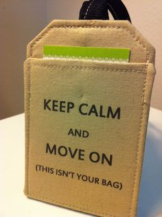 Witty Luggage Tag Keep Calm and Move On by destinationhandmade