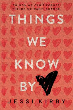 Epic Reads Cover Reveal: THINGS WE KNOW BY HEART by Jessi Kirby - on sale April 21, 2015