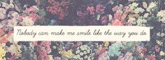 Nobody Can Make Me Smile Like The Way You Do Facebook Cover Photo | JUSTBESTCOVERS