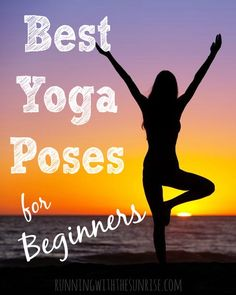 The best yoga poses for beginners. These are less challenging poses that will build strength for more advanced poses as you build your yoga practice.