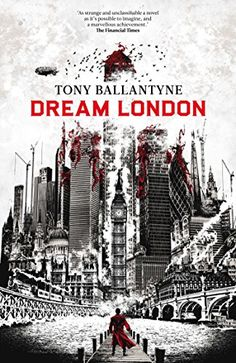 Dream London (The Dream World Book 1) eBook: Tony Ballantyne: Amazon.co.uk: Books