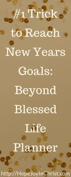 #1 Trick to Reach New Years Goals_ Beyond Blessed Life Planner PinIt (New Years Resolution #SelfCare #WeightLoss #Planner )