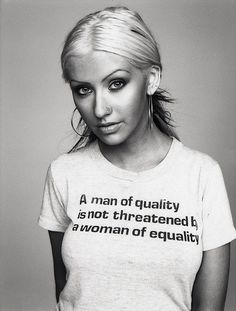 A man of quality is not threatened by a woman of equality