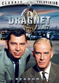 "Dragnet. Dum-de-dum-dum. Jack Webb as Sgt. Joe Friday and Harry Morgan as Officer Bill Gannon. ""Just the facts, ma'am, nothing but the facts."""