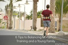 6 Tips to Balancing Marathon Training and a Young Family - Bring The Kids Take That, Bring It On, Young Family, Marathon Training, Tips, Counseling