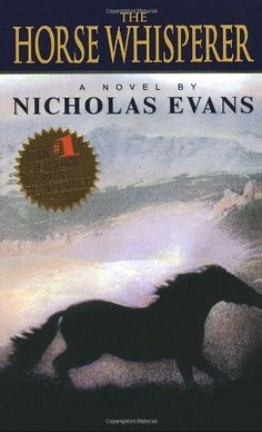 The Horse Whisperer by Nicholas Evans, http://www.amazon.com/dp/0440222656/ref=cm_sw_r_pi_dp_jVlFrb0AXNYAK (a good movie, too--IMO, the book was better)