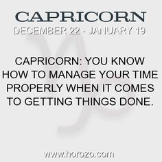 Fact about Capricorn: Capricorn: You know how to manage your time properly... #capricorn, #capricornfact, #zodiac. More info here: https://www.horozo.com/blog/capricorn-you-know-how-to-manage-your-time-properly/ Astrology dating site: https://www.horozo.com