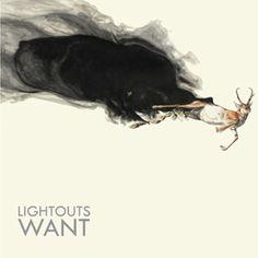 Lightouts, Want