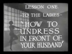 "1950s Educational Film ""How To Undress In Front Of Your Husband"" mp4 - YouTube"