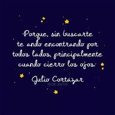 Porq without looking for you I'm finding you - Learn Spanish Great Quotes, Love Quotes, Inspirational Quotes, Smiley Quotes, Someone Special Quotes, Latin American Literature, Love Is Everything, Big Words, Spanish Quotes