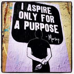Street art. Graffiti. Morley. Art. Quote. Urban