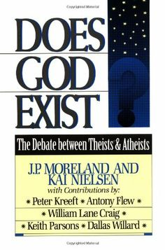 Does God Exist? by J. P. Moreland