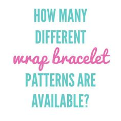 {O2} Trivia: How many different wrap bracelet patterns are available? brandieyost.origamiowl.com