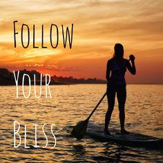 Follow Your Passion, Follow Your Bliss