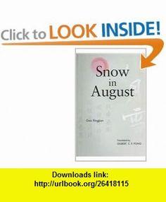 Snow in August Play by Gao Xingjian (9789629961015) Gao Xingjian, Gilbert C. F. Fong , ISBN-10: 9629961016  , ISBN-13: 978-9629961015 ,  , tutorials , pdf , ebook , torrent , downloads , rapidshare , filesonic , hotfile , megaupload , fileserve