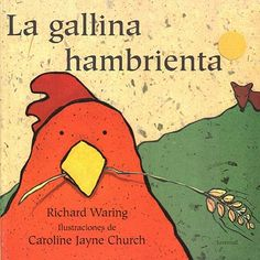 LA GALLINA HAMBRIENTA Richard Waring Ilustrado por Carolina Jayne Church Editorial Juventud.