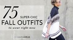 75 Super Chic Fall Outfit Ideas