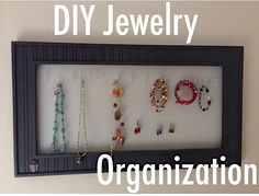 DIY Jewelry Organization. Make this fast with just a few inexpensive items.