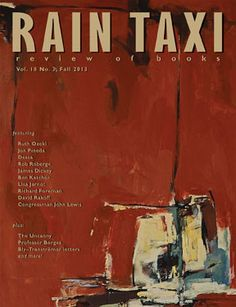The Fall 2013 Print Edition, with cover art by Joseph Poppy: http://www.raintaxi.com/online/2013fall/print.php