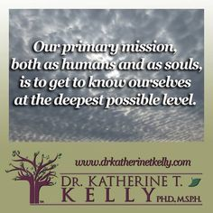 A quote by Dr. Katherine T. Kelly, author of SOUL HEALTH - Aligning with Spirit for Radiant Living #soulhealth #quotes #drkatherinetkelly