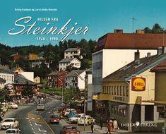 Hilsen fra Steinkjer 1940 -1980