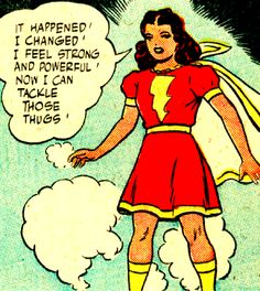 I feel strong and powerful!   ~  Marvel Family #1 (1945) script by Otto Binder, art by C.C. Beck