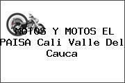 http://tecnoautos.com/wp-content/uploads/imagenes/concesionarios/motos/thumbs/motos-y-motos-el-paisa-cali-valle-del-cauca.jpg Teléfono y Dirección de MOTOS Y MOTOS EL PAISA, Cali, Valle del Cauca, Colombia - http://tecnoautos.com/actualidad/directorio/concesionarios-motos/motos-y-motos-el-paisa-cali-valle-del-cauca-colombia/