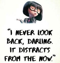 Pin for Later: 17 Disney Quotes That Will Leave You Utterly Inspired Edna Mode, The Incredibles