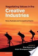 Negotiating Values in the Creative Industries: Fairs, Festivals and Competitive Events. Edited by Brian Moeran, Jesper Strandgaard Pederse