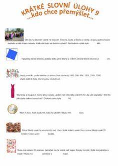 Krátké slovní úlohy 9 Language: Czech Grade/level: 1.stupeň School subject: Matematika Main content: Slovní úlohy Other contents: Slovní úlohy You Can Do, Worksheets, Maine, Exercise, Ejercicio, Exercises, Literacy Centers, Workouts, Physical Exercise
