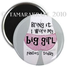 Big Girl  Panties Magnet or Button  You Choose by tamarakraft, $2.00
