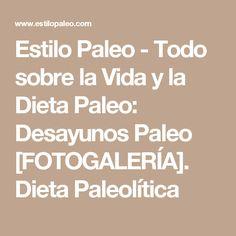 Estilo Paleo - Todo sobre la Vida y la Dieta Paleo: Desayunos Paleo [FOTOGALERÍA]. Dieta Paleolítica