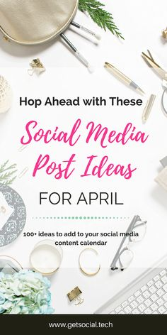 Hop Ahead with These Social Media Post Ideas for April - Here is an amazing list of holidays that can help you not only build deeper relationships your current customers but catch the eye of someone new on Facebook, Twitter, Instagram and beyond.