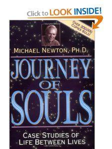 Journey of Souls: Case Studies of Life Between Lives: Michael Newton: 9781567184853: Amazon.com: Books