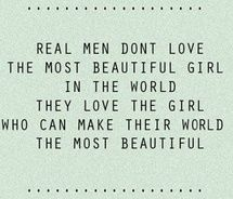 My baby Would quote This but He would Also argue that I am the most Beautiful:)