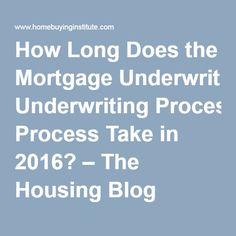 Mortgage Underwriting Process: How It Works, and How Long It Takes