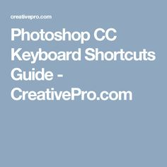 Photoshop CC Keyboard Shortcuts Guide - CreativePro.com