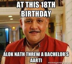 Move over Rajinikanth Sir, coz Alok Nath is here. While Danny, Shakti Kapoor and even Arvind Kejriwal jokes have also enjoyed online fame, the Babuji fever refuses to die down. Here's a look at our favorite Alok Nath memes. Indian Funny, Indian Jokes, Indian Pics, Desi Humor, Desi Jokes, Funny Tweets, Funny Memes, Hilarious, Photos Free