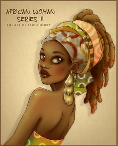 African Woman 14 by ~raul-guerra Visit fuckyeablackart.tumblr.com for more awesome Black Women Art!