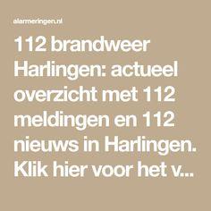 112 brandweer Harlingen: actueel overzicht met 112 meldingen en 112 nieuws in Harlingen. Klik hier voor het volledige overzicht! Ambulance