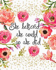 She believed she could, so she did. De 11 leukste free printable quote afbeeldingen! - Lisanneleeft.nl