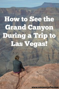 How to see the Grand Canyon during a Trip to Las Vegas! Did you know the Grand Canyon is just over a 2 hour drive from Las Vegas? A Memory of Us shares a cheap and easy way to get to the Grand Canyon! (No shuttle bus or tour required)! Vegas To Grand Canyon, Grand Canyon Vacation, Grand Canyon Tours, Visiting The Grand Canyon, Grand Canyon Nevada, Grand Canyon West, Grand Canyon In March, Grand Canyon Things To Do, Las Vegas Vacation