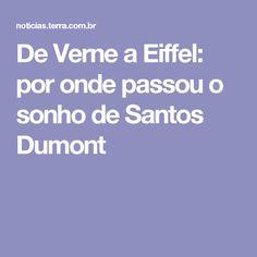 De Verne a Eiffel: por onde passou o sonho de Santos Dumont