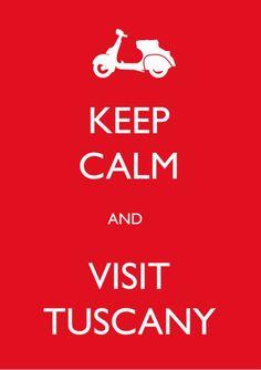Keep calm and visit Tuscany