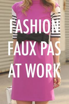 Just say No. 7 Fashion Faux Pas That Need to Stay Out of the Office http://www.levo.com/articles/fashion/work-fashion-mistakes?utm_content=buffer2b43b&utm_medium=social&utm_source=pinterest.com&utm_campaign=buffer < via Levo League