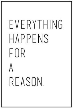 Eberything happens for a reason- You will See! Motivational Quotes For Working Out, Positive Quotes, Inspirational Quotes, Quotes To Live By, Me Quotes, Desenio Posters, The Words, Woman Quotes, Quote Of The Day