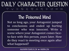 ★ Daily Character Question ★The Poisoned MindNot so long ago, your Antagonist jumped to conclusions and ended up hurting someone who was innocent. Write a scene where your Antagonist comes face-to-face with this person, years later. How do they react to meeting once again after what happened?Any work you create based off this prompt belongs to you, no sourcing is necessary though it would be really appreciated! And don't forget to tag maxkirin (or tweet @MistreKirin), so that I can…