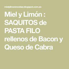 Miel y Limón : SAQUITOS de PASTA FILO rellenos de Bacon y Queso de Cabra